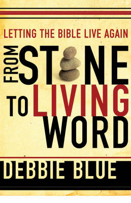 From Stone to Living Word: Letting the Bible Live Again (Paperback)