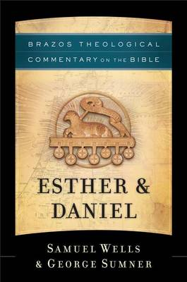 Esther & Daniel - Brazos Theological Commentary on the Bible (Hardback)