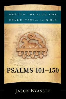 Psalms 101-150 - Brazos Theological Commentary on the Bible (Hardback)