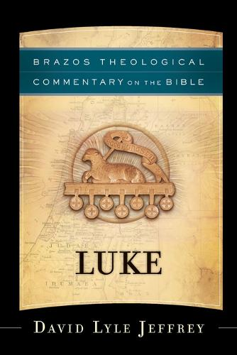 Luke - Brazos Theological Commentary on the Bible (Paperback)