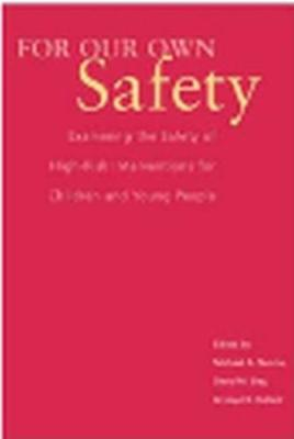 For Our Own Safety: Examining the Safety of High-Risk Interventions for Children and Young People (Paperback)