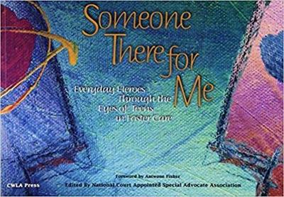 Someone There for Me: Everyday Heroes Through the Eyes of Teens in Foster Care (Paperback)