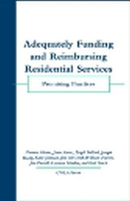 Adequately Funding and Reimbursing Residential Services: Promising Practices (Paperback)