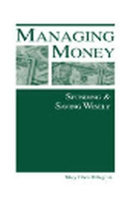 Managing Money: Spending and Saving Wisely (Paperback)