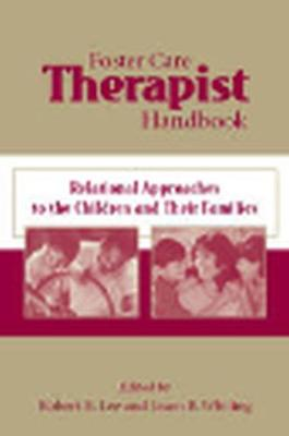 Foster Care Therapist Handbook: Relational Approaches to the Children and Their Families (Paperback)