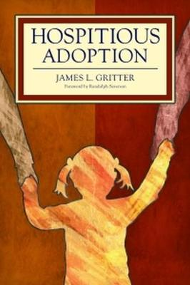 Hospitious Adoption: How Hospitality Empowers Children and Transforms Adoption (Paperback)