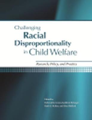 Challenging Racial Disproportionality: Research, Policy, and Practice (Paperback)