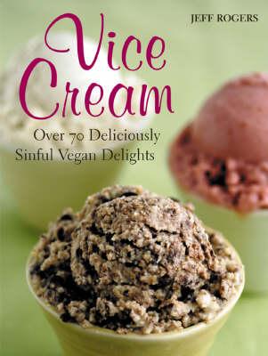 Vice Cream: Gourmet Vegan Desserts (Paperback)