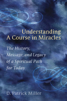 """Understanding A Course In Miraclesa Spiritual Path for Today """" (Paperback)"""