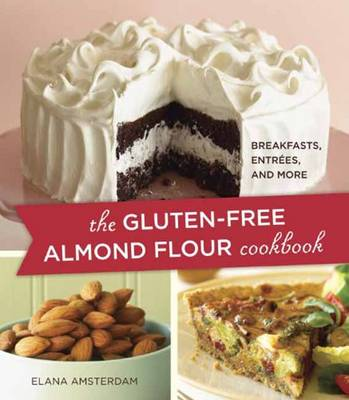 """The Gluten Free Almond Flour Cookbook and More """" (Paperback)"""