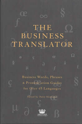 The Business Translator: Business Words, Phrases & Pronunciation Guides for Over 65 Languages (Paperback)