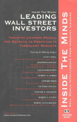 Leading Wall Street Investors: Industry Leaders Reveal the Secrets to Profiting in Turbulent Markets - Inside the Minds (Paperback)