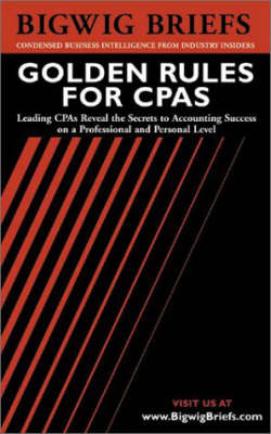 Accounting Idea Journal: Leading CPAs Reveal the Secrets to Accounting Success on a Professional and Personal Level - Bigwig Briefs S. (Paperback)