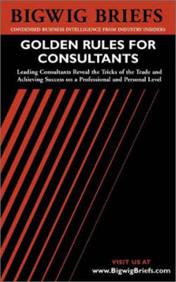 Career Journal: Leading Consultants Reveal the Tricks of the Trade and Achieving Success on a Professional and Personal Level - Bigwig Briefs S. (Paperback)