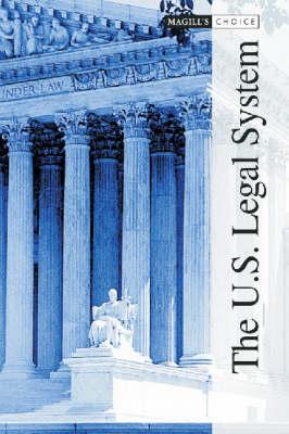 The U.S. Legal System - Magill's Choice (Hardback)