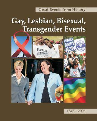 Gay, Lesbian, Bisexual and Transgender Events - Great Events from History (Hardback)