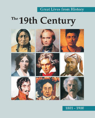 The 19th Century, 1801-1900 - Great Lives from History (Hardback)
