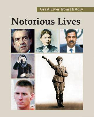Notorious Lives - Great Lives from History (Hardback)