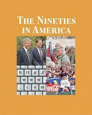 The Nineties in America - The Decades in America (Hardback)