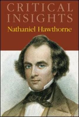 Nathaniel Hawthorne - Critical Insights (Hardback)