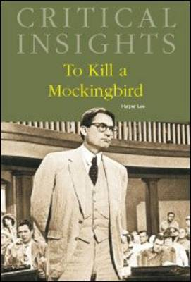To Kill a Mockingbird - Critical Insights (Hardback)