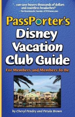 PassPorter's Disney Vacation Club Guide: For Members and Members-to-Be (Paperback)