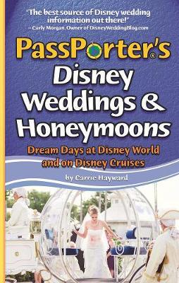 PassPorter's Disney Weddings and Honeymoons: Dream Days at Disney World and on Disney Cruises (Paperback)