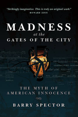 Madness at the Gates of the City: The Myth of American Innocence (Paperback)
