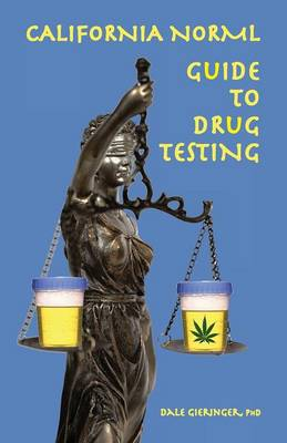 California Norml Guide to Drug Testing (Paperback)