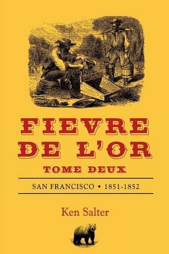 Fievre de L'Or Tome Deux (Paperback)