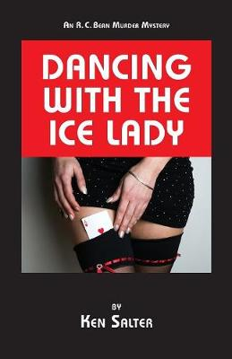 Dancing with the Ice Lady: An R. C. Bean Mystery Novel (Paperback)