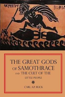 The Great Gods of Samothrace and the Cult of the Little People (Paperback)