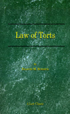The Law of Torts: A Concise Treatise on the Civil Liability at Common Law and under Modern Statutes for Actionable Wrongs to Person (Paperback)