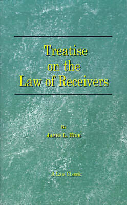 A Treatise on the Law of Receivers (Paperback)