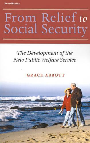 From Relief to Social Security: The Development of the New Public Welfare Service (Paperback)