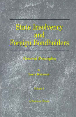 State Insolvency and Foreign Bondholders: General Principles (Paperback)