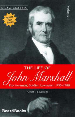 The Life of John Marshall: Frontiersman, Soldier, Lawmaker Vol 1 (Paperback)