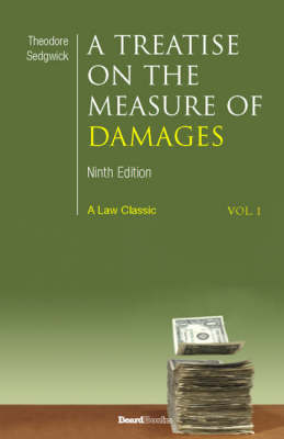 A Treatise on the Measure of Damages: or an Inquiry into the Principles Which Govern the Amount of Pecuniary Compensation Awarded by Courts of Justice: Vol 2: Or an Injury into the Principles Which Govern the Amount of Pecuniary Compensation Awarded by Courts of Justice (Paperback)