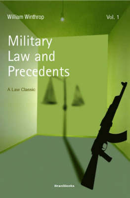 Military Law and Precedents: Vol 1 (Paperback)