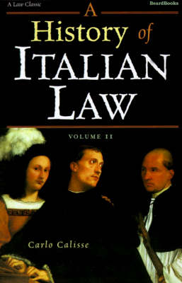A History of Italian Law: v. II (Paperback)