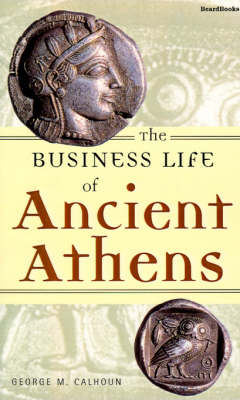 The Business Life of Ancient Athens (Paperback)