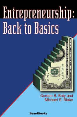 Entrepreneurship: Back to Basics (Paperback)
