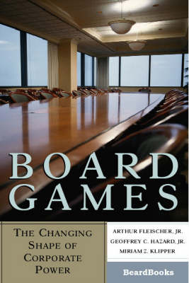 Board Games: The Changing Shape of Corporate Power (Paperback)