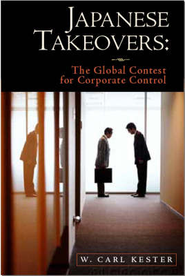 Japanese Takeovers: The Global Contest for Corporate Control (Paperback)