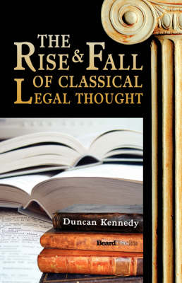 The Rise and Fall of Classical Legal Thought (Paperback)