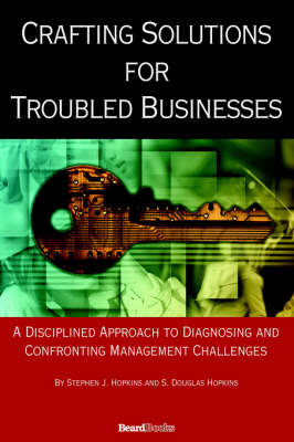 Crafting Solutions for Troubled Businesses (Hardback)