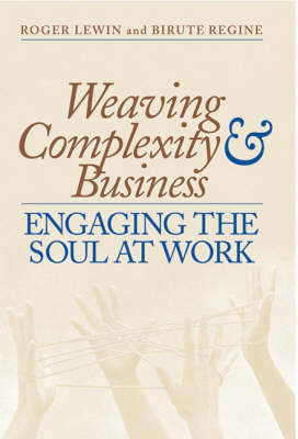 Weaving Complexity and Business: Engaging the Soul at Work (Paperback)