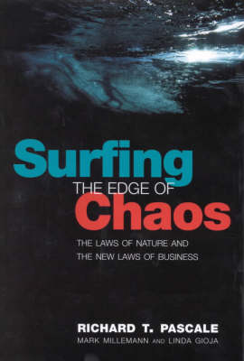 Surfing the Edge of Chaos: The Laws of Nature and the New Laws of Business (Hardback)