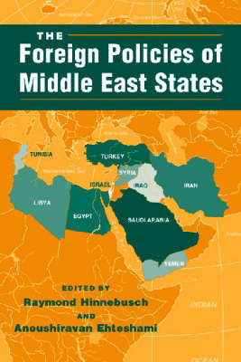 The Foreign Policies of Middle East State - Middle East in the International System S. (Paperback)