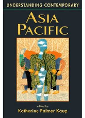 Understanding Contemporary Asia Pacific - Understanding: Introductions to the States & Regions of the Contemporary World (Hardback)